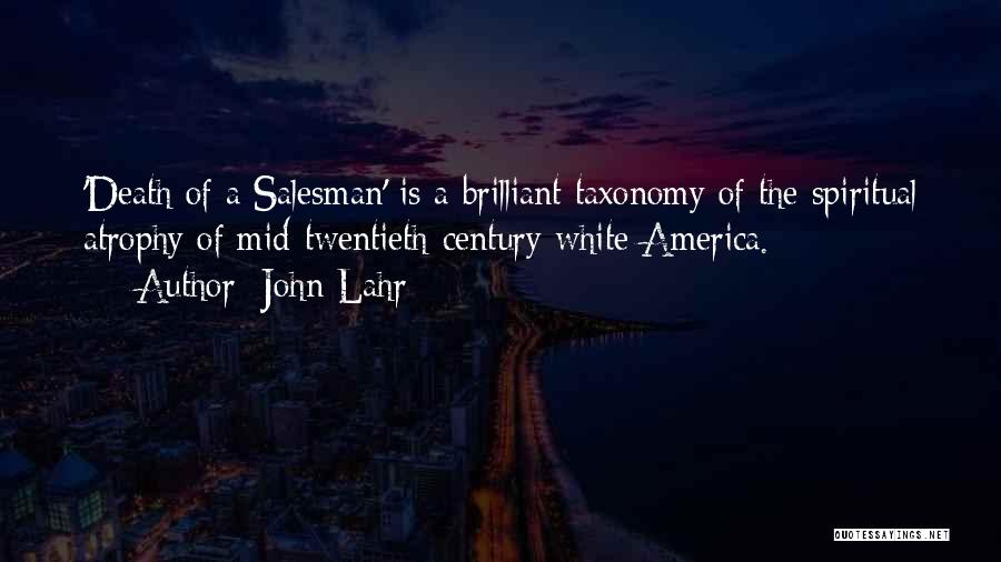 Death Of Salesman Quotes By John Lahr