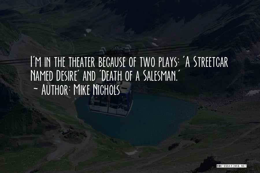 Death Of Salesman Quotes By Mike Nichols