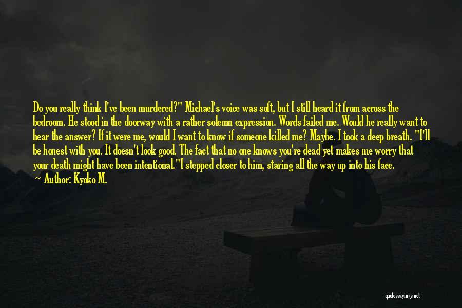 Death Parade Quotes By Kyoko M.