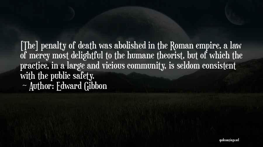 Death Penalty Abolished Quotes By Edward Gibbon