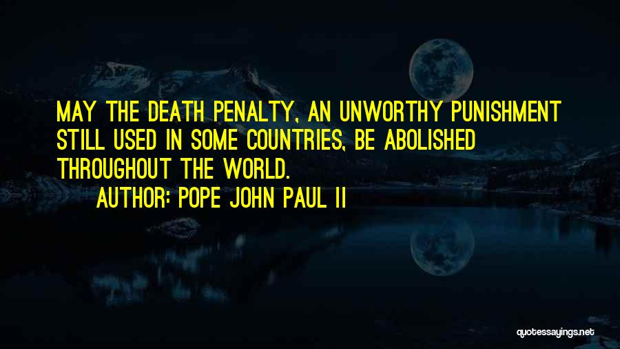 Death Penalty Abolished Quotes By Pope John Paul II