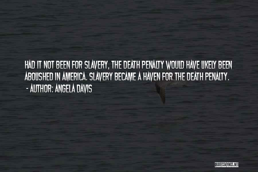Death Penalty Should Not Be Abolished Quotes By Angela Davis