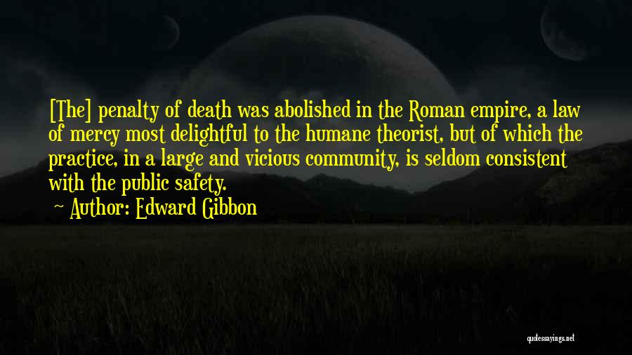 Death Penalty Should Not Be Abolished Quotes By Edward Gibbon