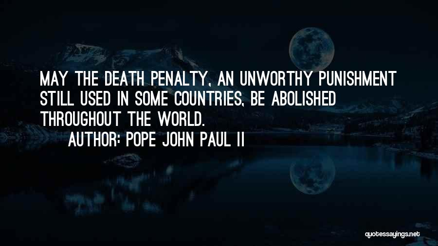 Death Penalty Should Not Be Abolished Quotes By Pope John Paul II
