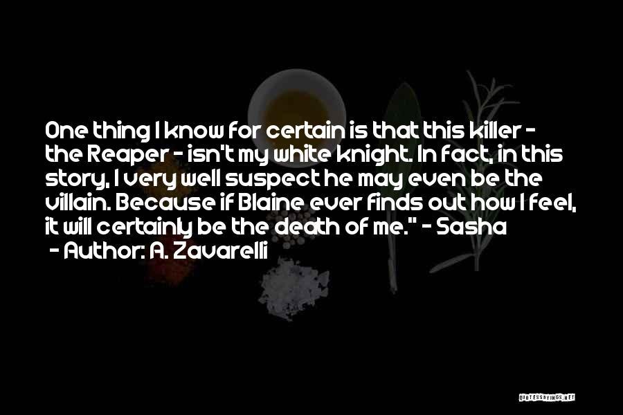 Death Reaper Quotes By A. Zavarelli