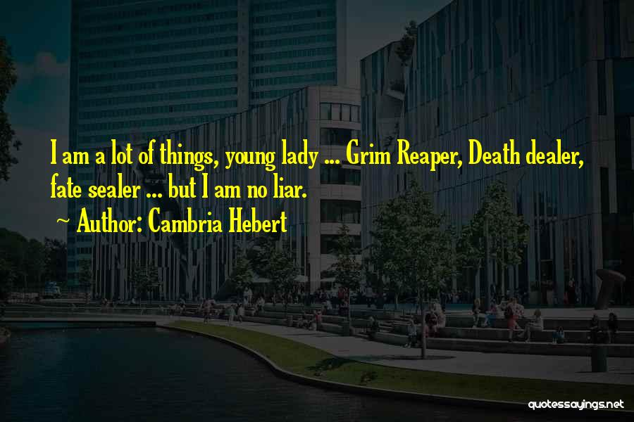 Death Reaper Quotes By Cambria Hebert