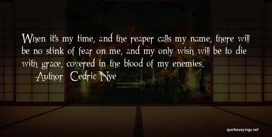 Death Reaper Quotes By Cedric Nye