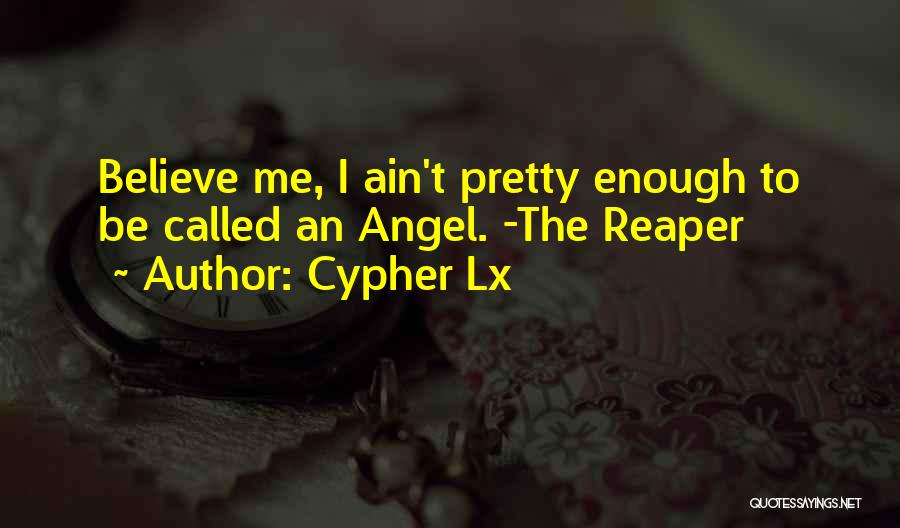 Death Reaper Quotes By Cypher Lx