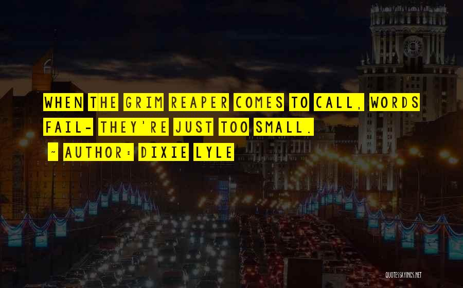Death Reaper Quotes By Dixie Lyle