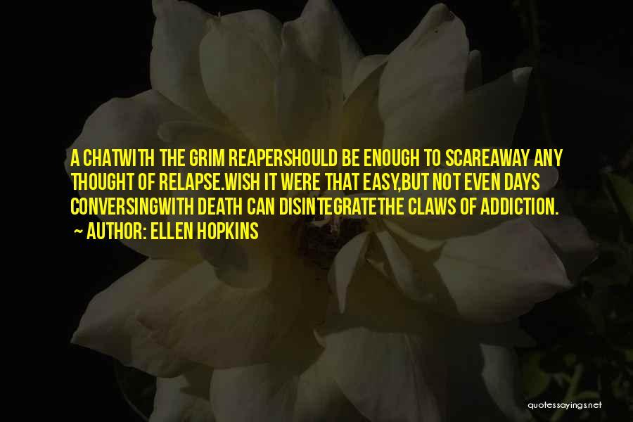 Death Reaper Quotes By Ellen Hopkins