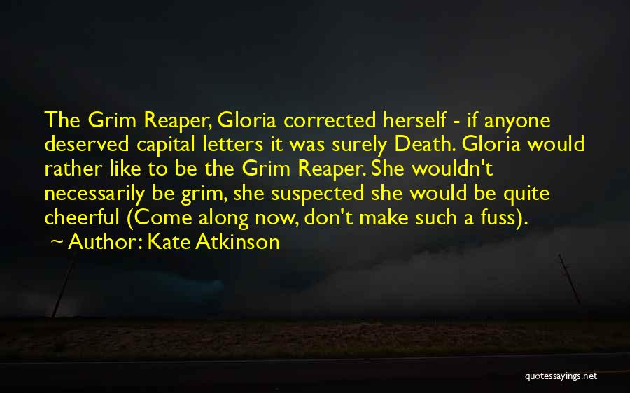 Death Reaper Quotes By Kate Atkinson