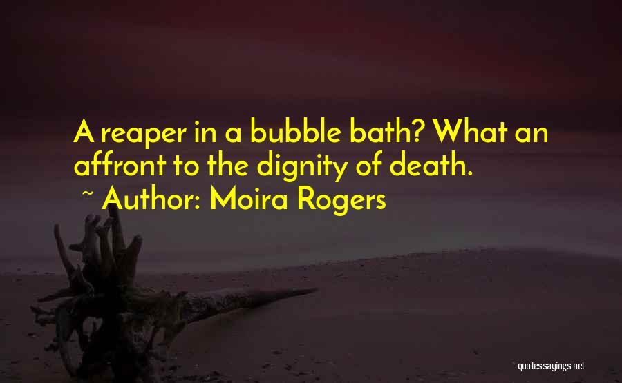 Death Reaper Quotes By Moira Rogers