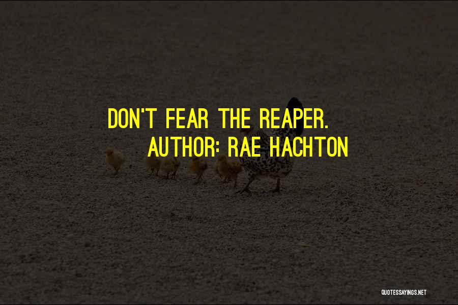Death Reaper Quotes By Rae Hachton