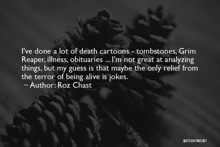 Death Reaper Quotes By Roz Chast