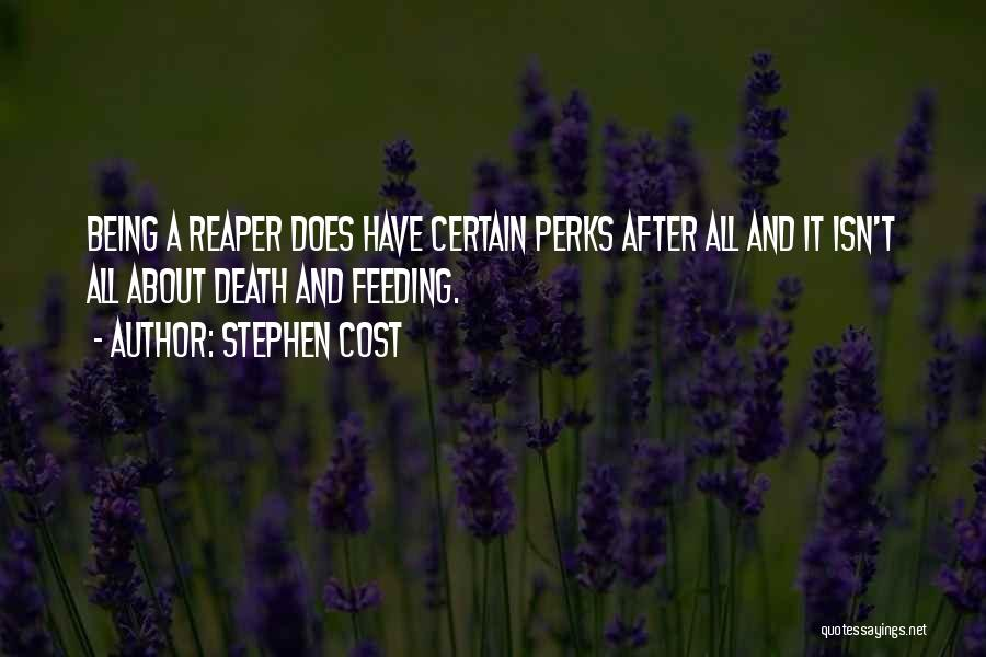 Death Reaper Quotes By Stephen Cost
