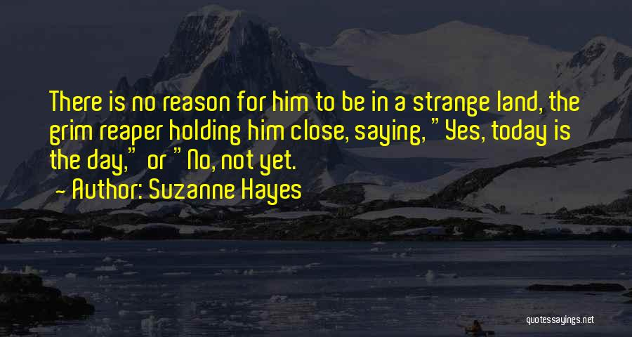 Death Reaper Quotes By Suzanne Hayes