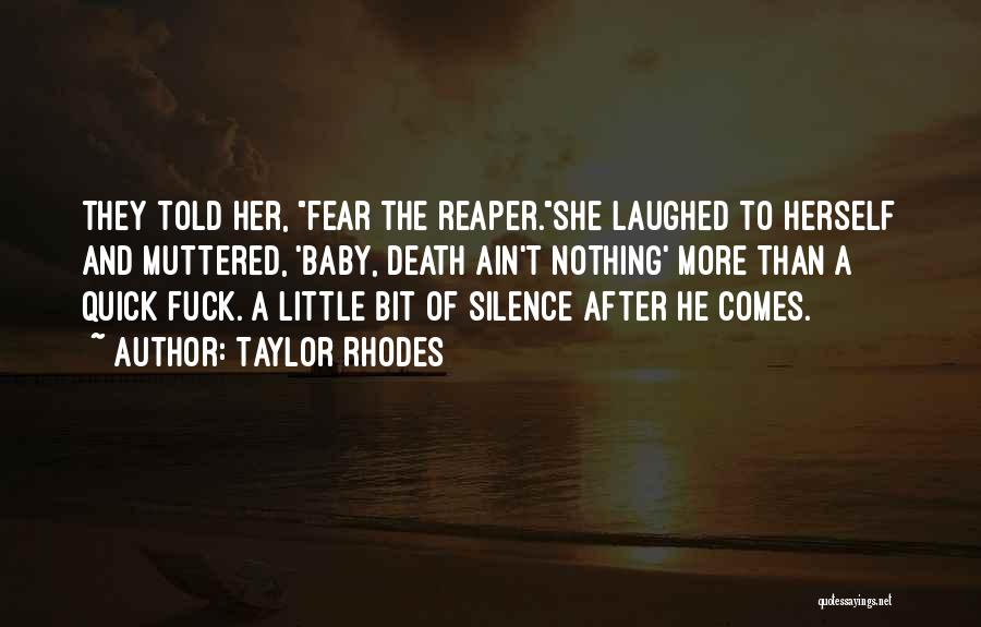 Death Reaper Quotes By Taylor Rhodes