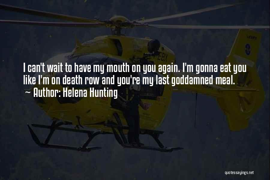 Death Row Last Quotes By Helena Hunting