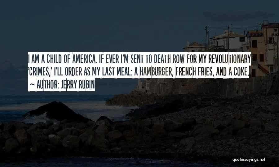 Death Row Last Quotes By Jerry Rubin