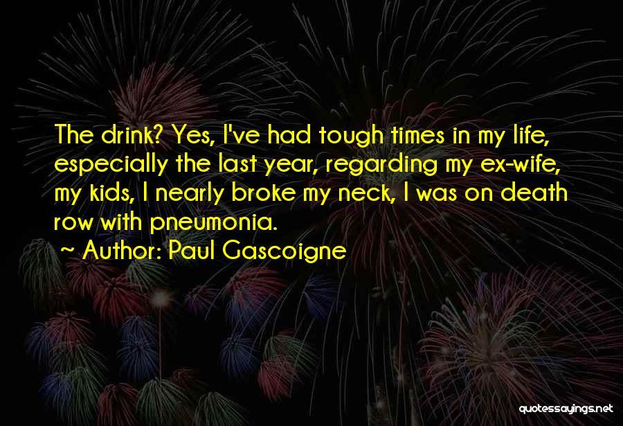 Death Row Last Quotes By Paul Gascoigne