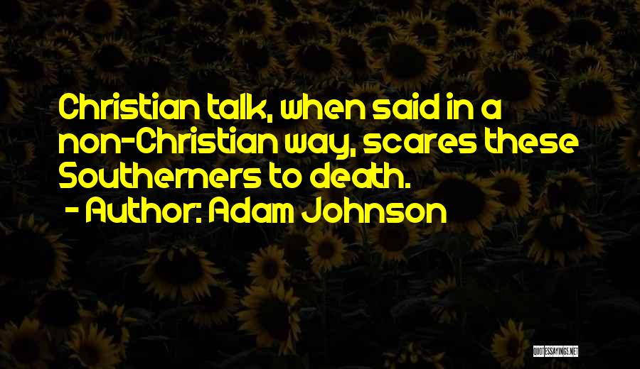 Death Scares Me Quotes By Adam Johnson