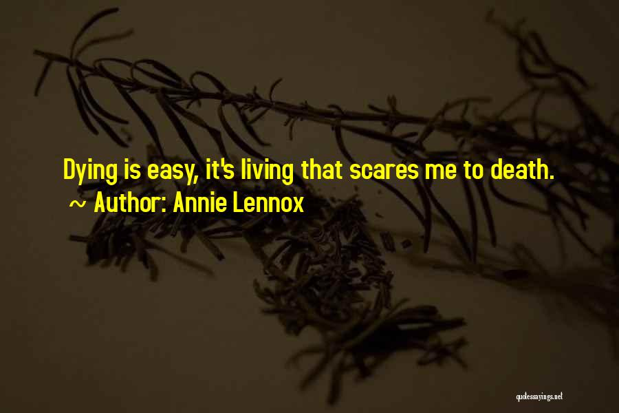 Death Scares Me Quotes By Annie Lennox