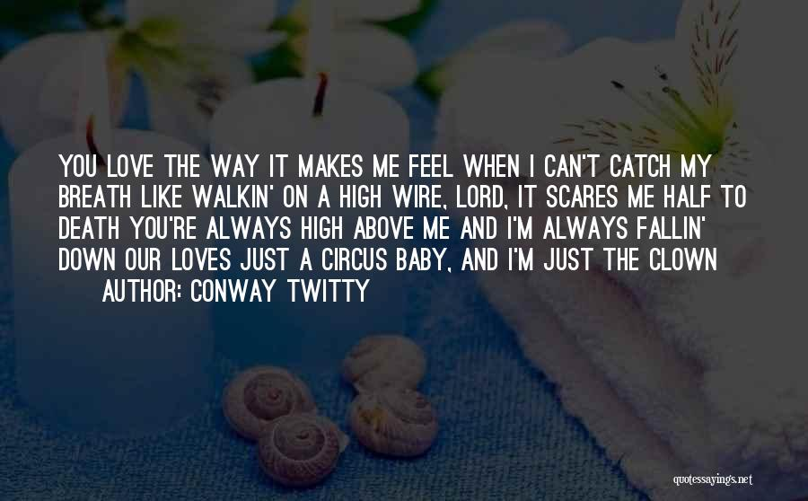 Death Scares Me Quotes By Conway Twitty