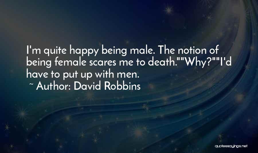 Death Scares Me Quotes By David Robbins
