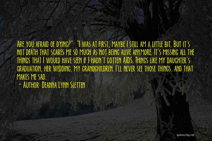 Death Scares Me Quotes By Deanna Lynn Sletten