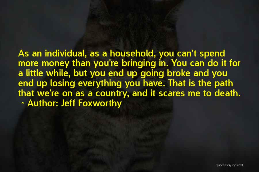 Death Scares Me Quotes By Jeff Foxworthy