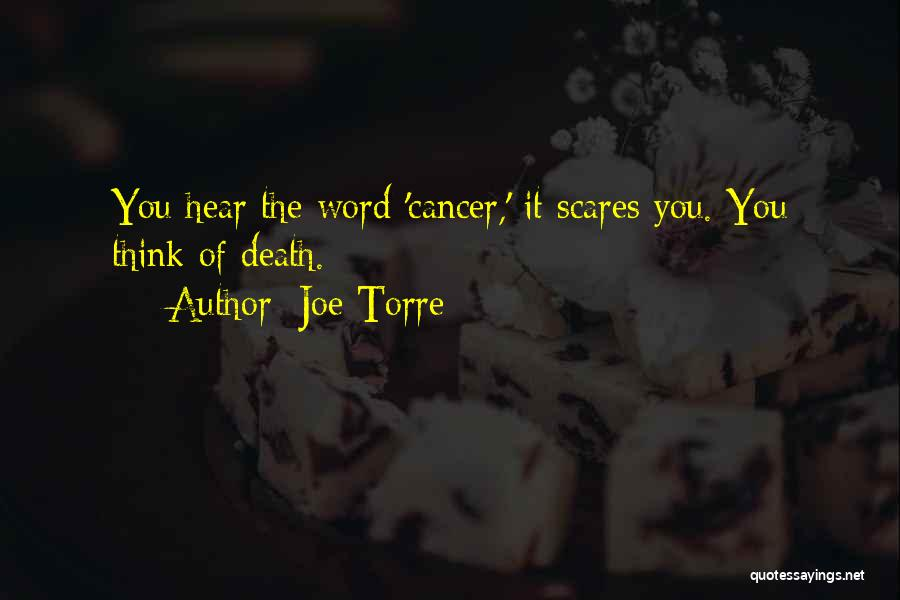 Death Scares Me Quotes By Joe Torre