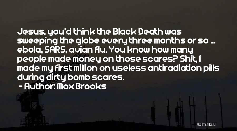 Death Scares Me Quotes By Max Brooks