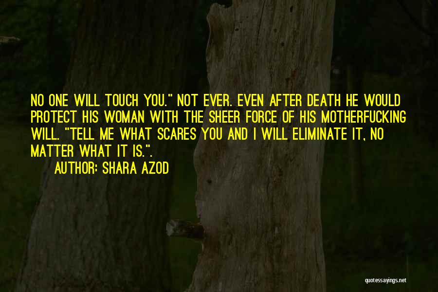 Death Scares Me Quotes By Shara Azod