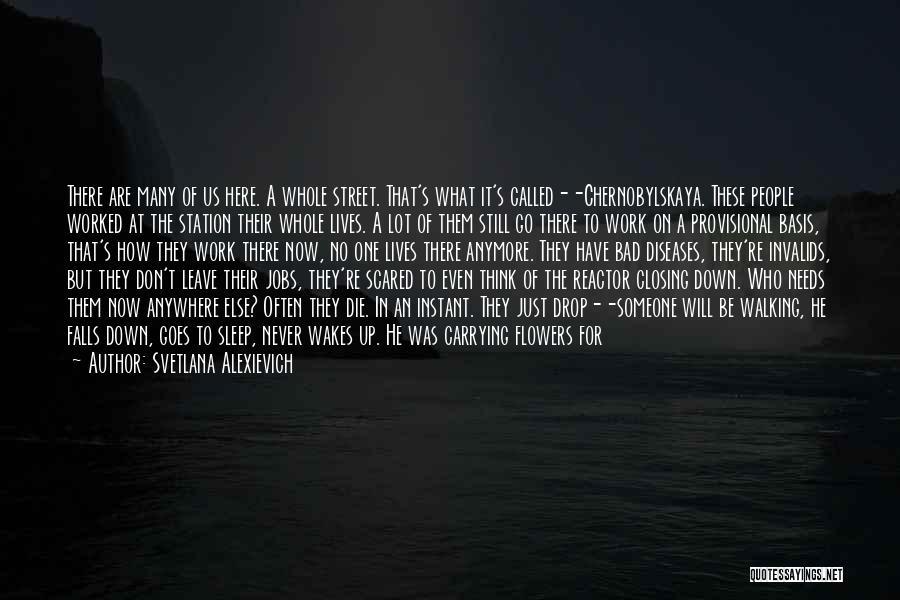 Death Scares Me Quotes By Svetlana Alexievich