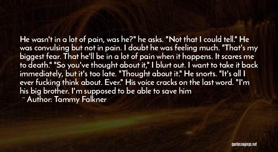 Death Scares Me Quotes By Tammy Falkner