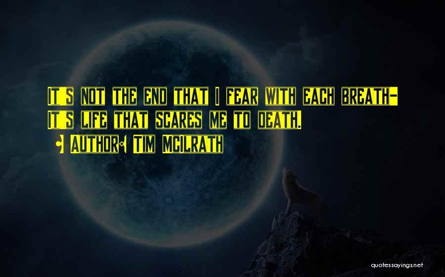 Death Scares Me Quotes By Tim McIlrath