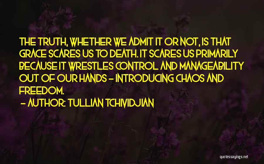 Death Scares Me Quotes By Tullian Tchividjian