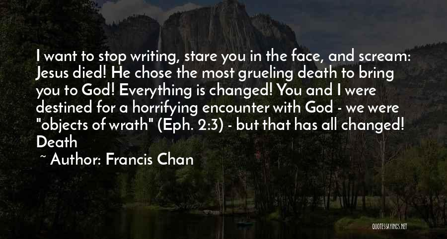 Death Stare Quotes By Francis Chan
