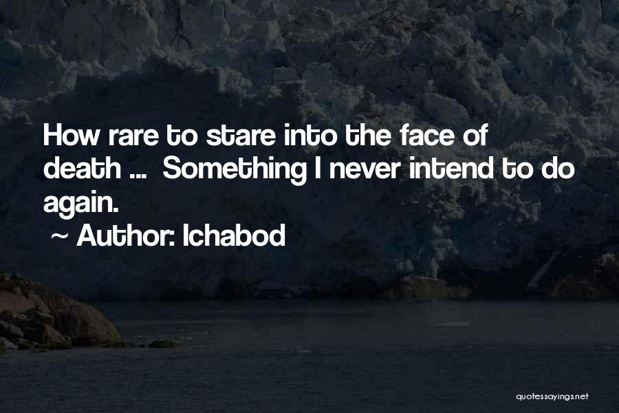 Death Stare Quotes By Ichabod