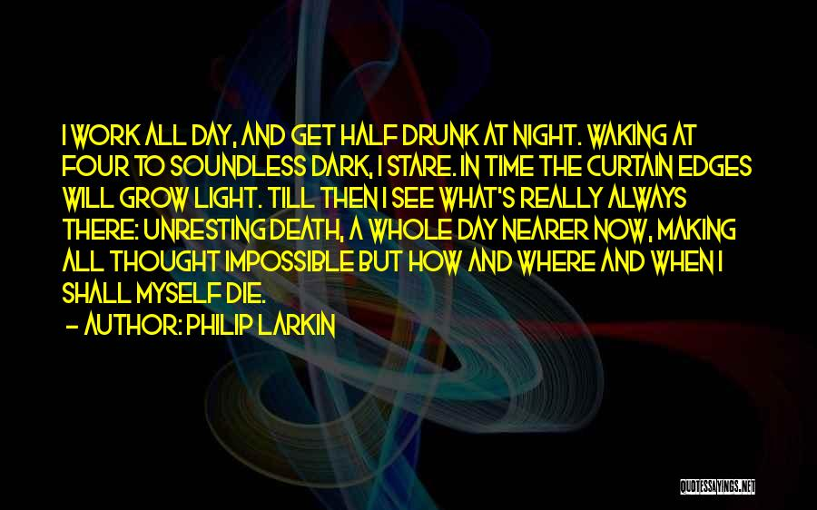Death Stare Quotes By Philip Larkin