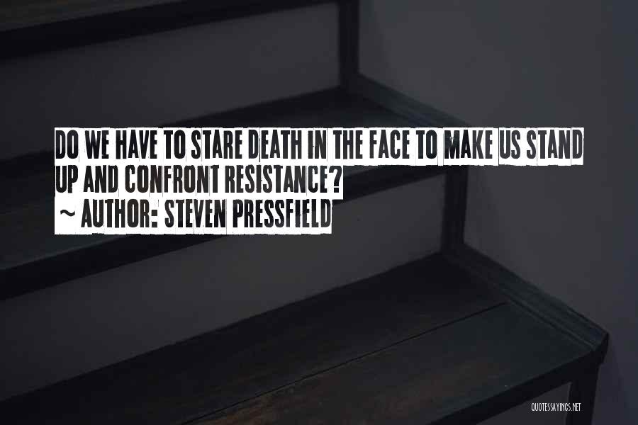Death Stare Quotes By Steven Pressfield