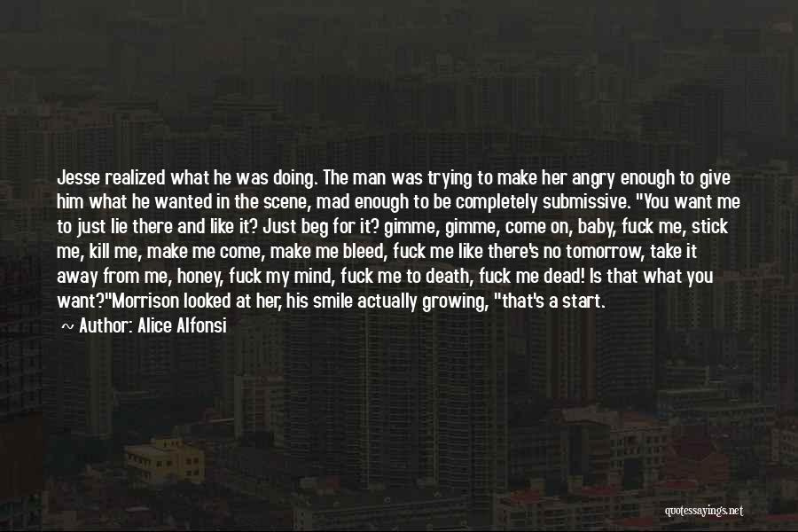 Death Take Me Away Quotes By Alice Alfonsi