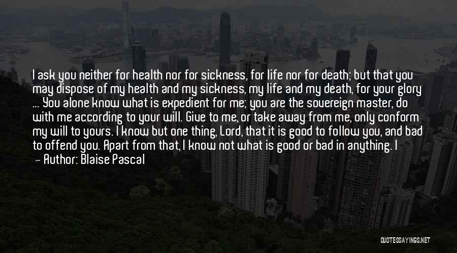 Death Take Me Away Quotes By Blaise Pascal