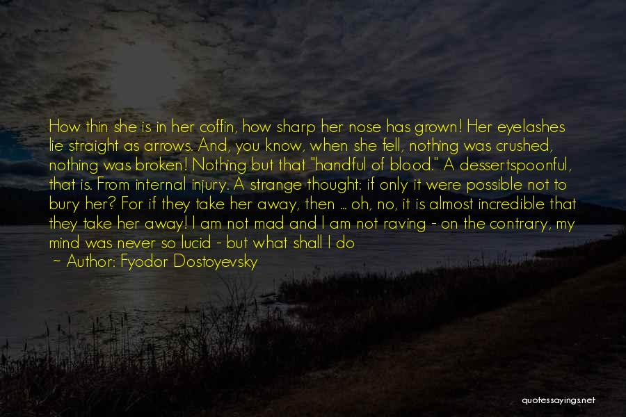 Death Take Me Away Quotes By Fyodor Dostoyevsky