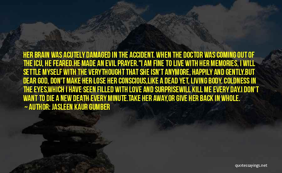 Death Take Me Away Quotes By Jasleen Kaur Gumber