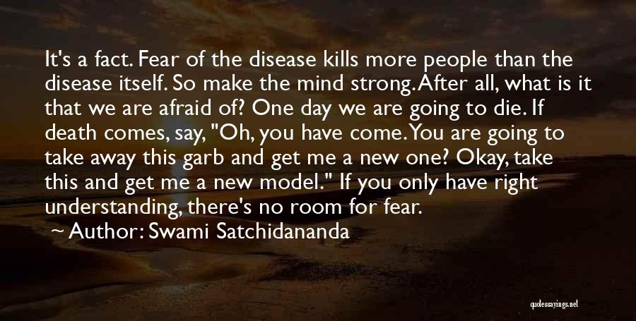 Death Take Me Away Quotes By Swami Satchidananda