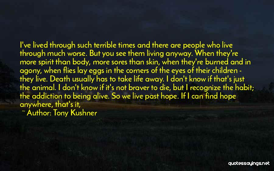 Death Take Me Away Quotes By Tony Kushner