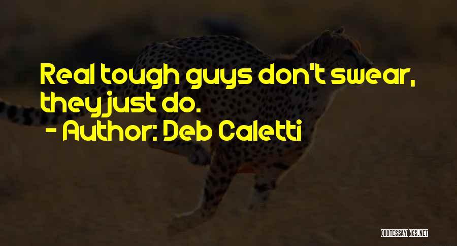 Deb Caletti Quotes 1094673