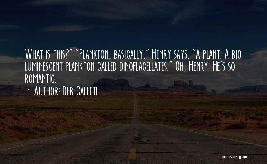 Deb Caletti Quotes 1363666