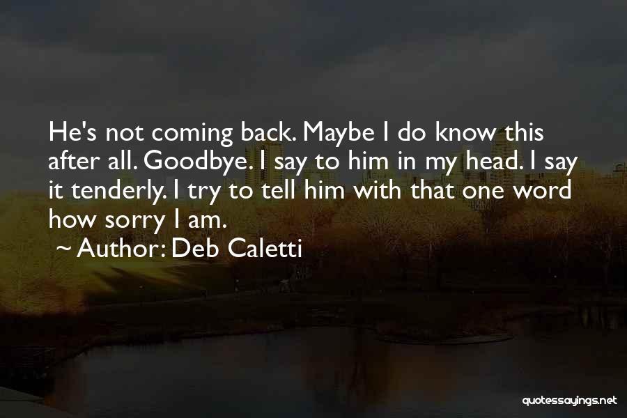 Deb Caletti Quotes 1481574
